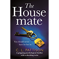 The Housemate: a gripping psychological thriller with an ending you'll never forget (English Edition)