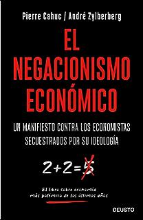 El negacionismo económico: Un manifiesto contra los economistas…