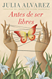 Antes de ser libres (Before We Were Free Spanish Edition)