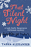 That Silent Night: A Lady Emily Hargreaves novella (Lady Emily Mysteries)