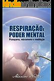 Respiração e Poder Mental - Pranayama, relaxamento e meditação