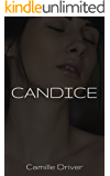 Candice: Another Camille Driver Erotic Short Story (Awakenings Book 1)