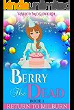 "Berry The Dead: A Sequel Series To ""A Murder In Milburn"" (Return To Milburn Book 1) (English Edition)"