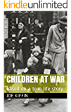 Children at War: based on a true life story