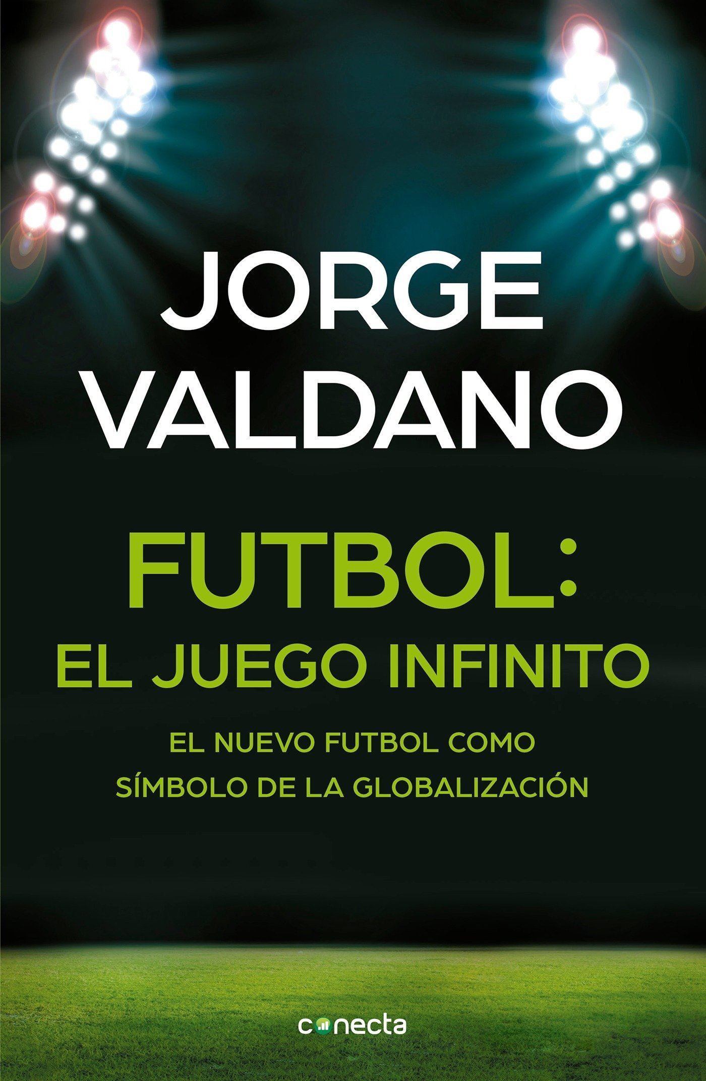 Amazon.com: Fútbol El juego infinito: El nuevo fútbol como símbolo de la globalización / Football Infinite Game: The New Football as a Symbol of ...