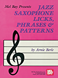 Jazz Saxophone Licks, Phrases and Patterns (English Edition)