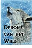 De Roep van het Wilde: Call of the Wild, Dutch edition
