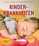 Kinderkrankheiten natürlich behandeln (GU Ratgeber Kinder)