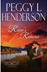 Raine's Remorse (Burnt River Contemporary Western Romance Book 12) Kindle Edition