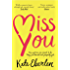 Miss You: The Wildly Romantic Richard & Judy Book Club Pick