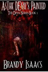 As The Devil's Painted (The Devil Series Book 3) Kindle Edition