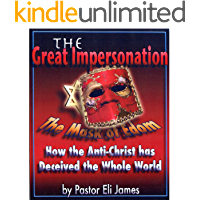 The Great Impersonation: How the Anti-christ has Deceived the Whole World