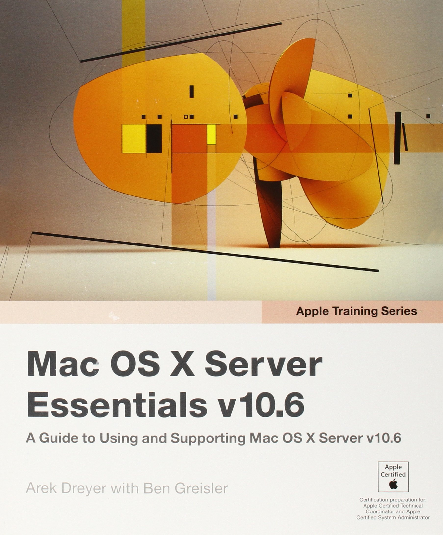 Apple Training Series: Mac OS X Server Essentials v10.6: A Guide to ...