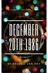 December 20th 1986: A Holiday Short Story Kindle Edition