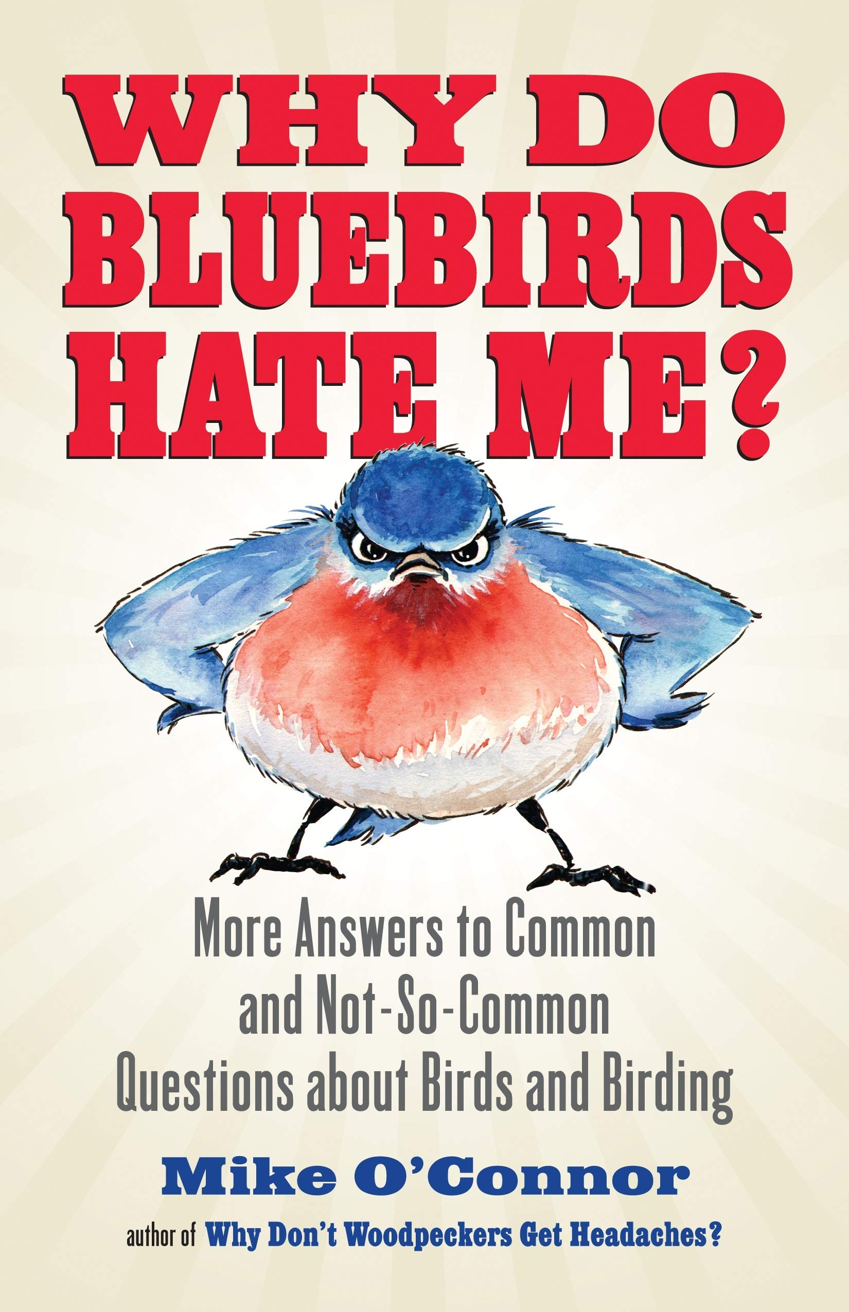 More Answers to Common and Not-So-Common Questions about Birds and Birding:  Mike O'Connor: 9780807012536: Amazon.com: Books