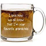 I Love How We All Know That I'm Your Favorite Grandchild Funny Coffee Mug - 13 oz Glass Gift Mugs for Grandma or Grandpa - Humor Us Home Goods