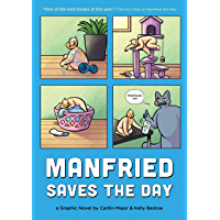 Manfried Saves the Day: A Graphic Novel (Manfried the Man Book 2)