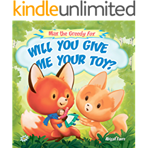 Will You Give Me Your Toy?: (Baby Fox, Emotions & Friendship)