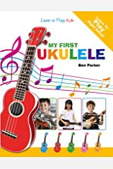 My First Ukulele For Kids: Learn To Play: Kids Kindle Edition