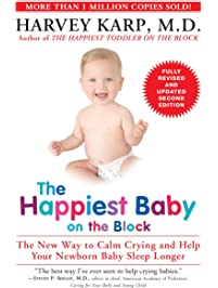 The Happiest Baby on the Block; Fully Revised and Updated Second Edition: The New Way to Calm Crying and Help Your...