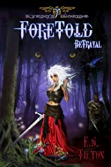Foretold Betrayal (Kyron's Worlde Foretold Book 1)