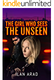 The Girl Who Sees the Unseen: An Amateur Sleuth Crime Novel