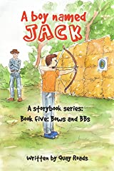 Bows and BBs: A Boy Named Jack - a storybook series - Book five