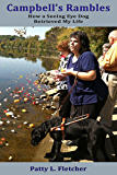 Campbell's Rambles: How a Seeing Eye Dog Retrieved My Life