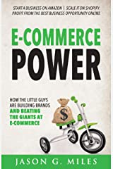 E-Commerce Power: How the Little Guys are Building Brands and Beating the Giants at E-Commerce Kindle Edition