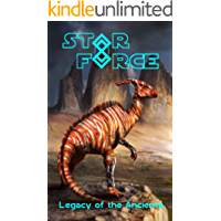 Star Force: Legacy of the Ancients (Star Force Universe Book 59)