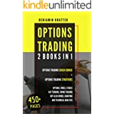 OPTIONS TRADING: 2 BOOKS IN 1. Options Trading Crash Course + Options Trading Strategies. Options, Forex, Stocks, Day Trading