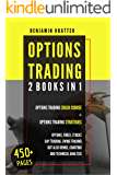 OPTIONS TRADING: 2 BOOKS IN 1. Options Trading Crash Course + Options Trading Strategies. Options, Forex, Stocks, Day…