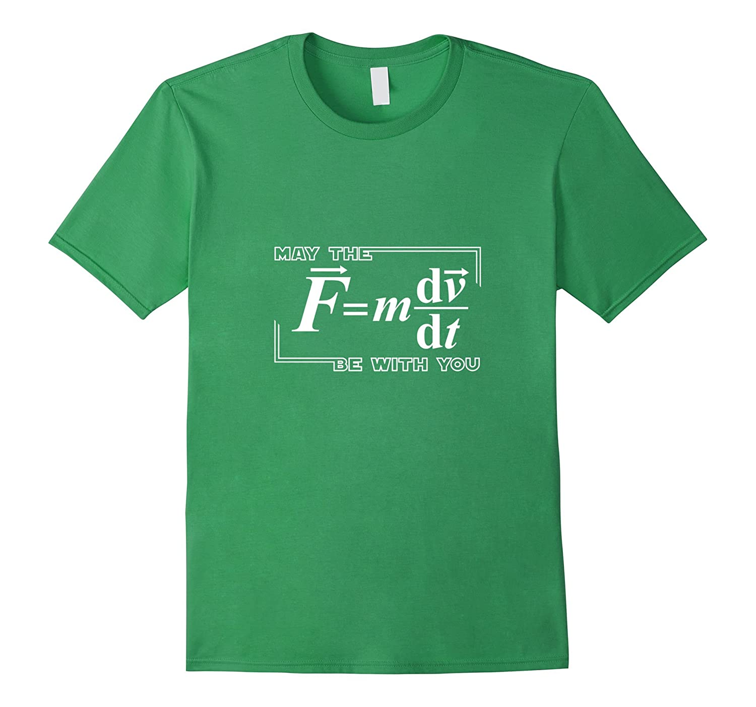 """May The Force Be With You"" – Funny Science Physics T-Shirt"