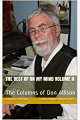 The Best of On My Mind Volume II: The Columns of Don Allison Kindle Edition
