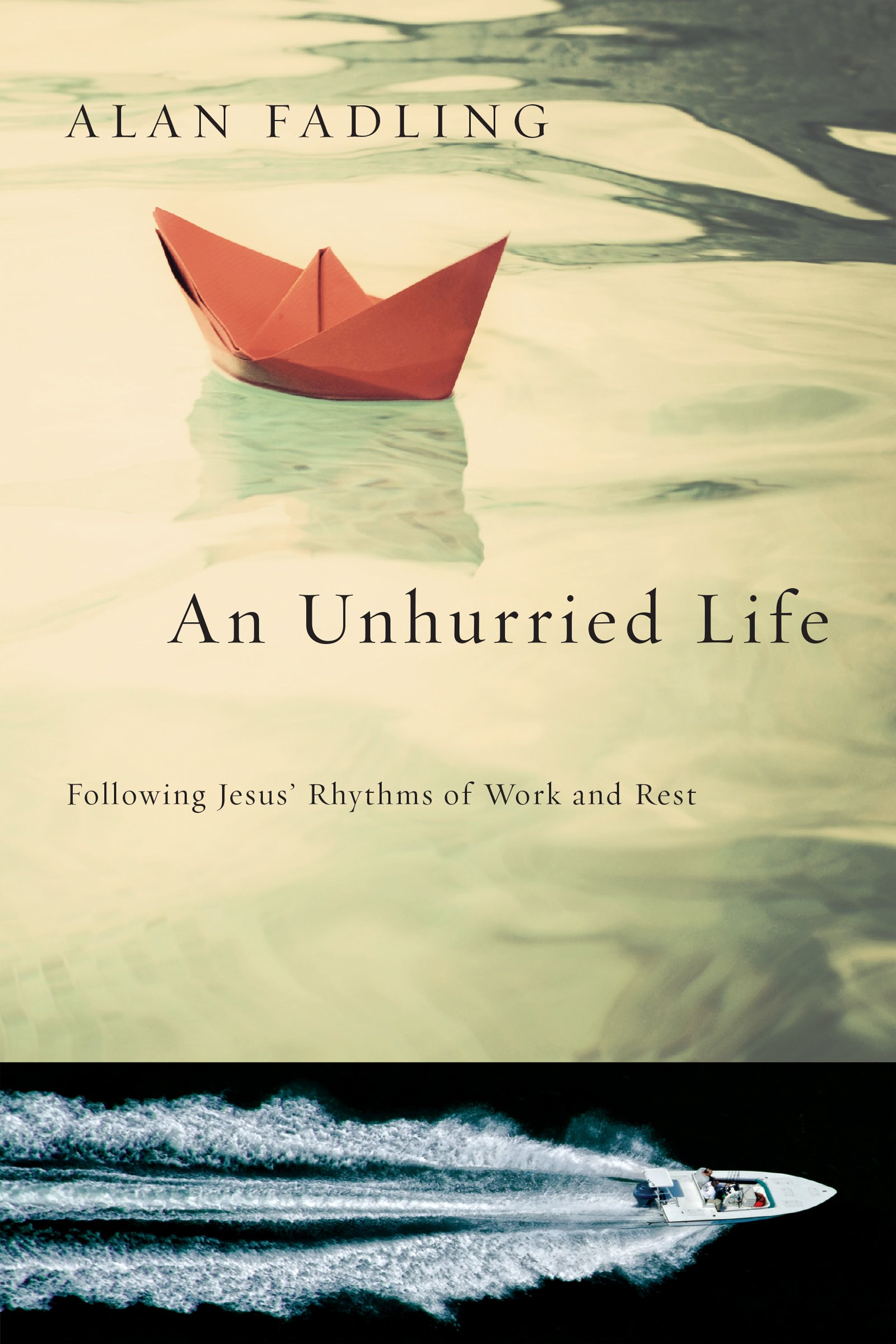 An Unhurried Life: Following Jesus' Rhythms of Work and Rest PDF