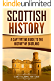 Scottish History: A Captivating Guide to the History of Scotland