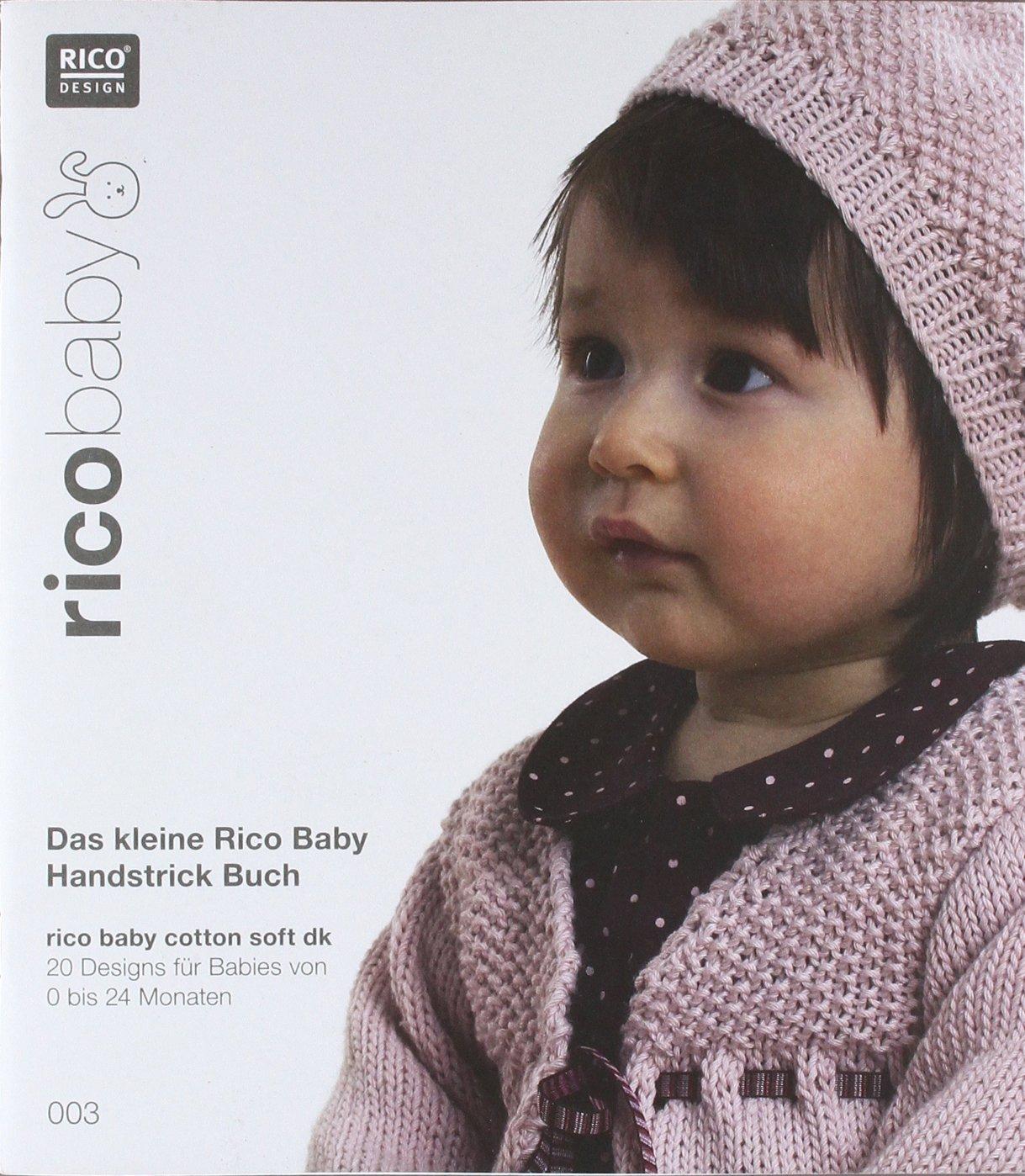 rico baby. Das kleine Rico Baby Handstrick Buch: Strickidee 3 / 20 Designs für Babies von 0 bis 24 Monaten