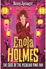 Enola Holmes 4: The Case of the Peculiar Pink Fan Kindle Edition