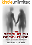 The Desolation of Solitude: A Dark, Lost In Space, Thrilling, Suspense Mystery