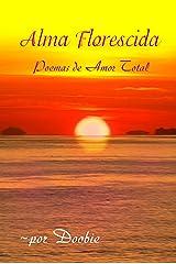 Alma Florescida: Poemas de Amor Total (Portuguese Edition) Kindle Edition