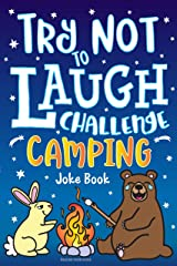 Try Not to Laugh Challenge Camping Joke Book Kindle Edition