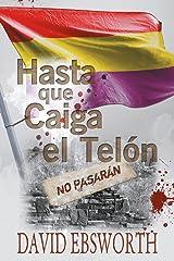 Hasta que Caiga el Telòn (Spanish Edition) Kindle Edition