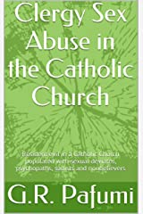 Clergy Sex Abuse in the Catholic Church Kindle Edition