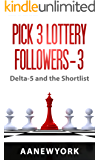 Pick 3 Lottery Followers-3: Delta-5 and the Shorlist