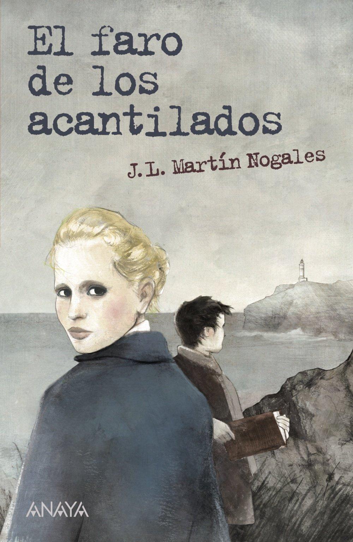 El faro de los acantilados Literatura Juvenil A Partir De 12 Años - Leer Y Pensar-Selección: Amazon.es: Martín Nogales, José Luis, Asensio, Albert: Libros