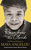 Rainbow in the Cloud: The Wit and Wisdom of Maya Angelou (English Edition)