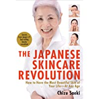 The Japanese Skincare Revolution: How to Have the Most Beautiful Skin of Your Life...