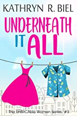 Underneath It All (The UnBRCAble Women Series Book 3) Kindle Edition