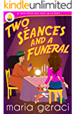 Two Seances and a Funeral (Whispering Bay Mystery Book 5)