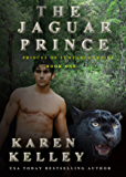 The Jaguar Prince: A Steamy, Action Packed Shapeshifter Romantic Comedy (The Prince's of Symteria Book 1)
